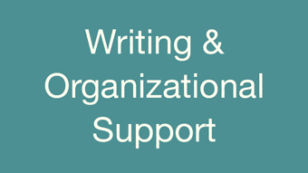 Writing & Organizational Support
